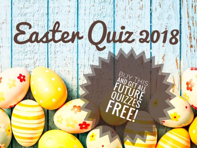 EASTER QUIZ week commencing  26.3.18  Buy  once and get all future quizzes free!