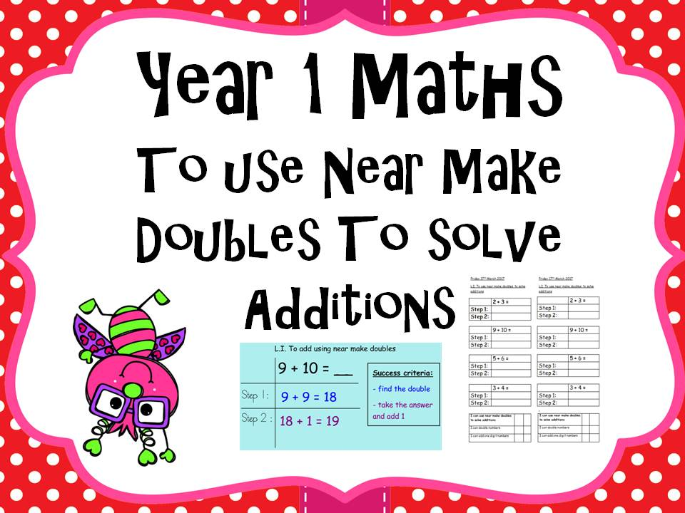 Year 1 Maths - to use near make doubles to solve additions