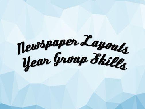 Newspaper Layouts Year Group Skills