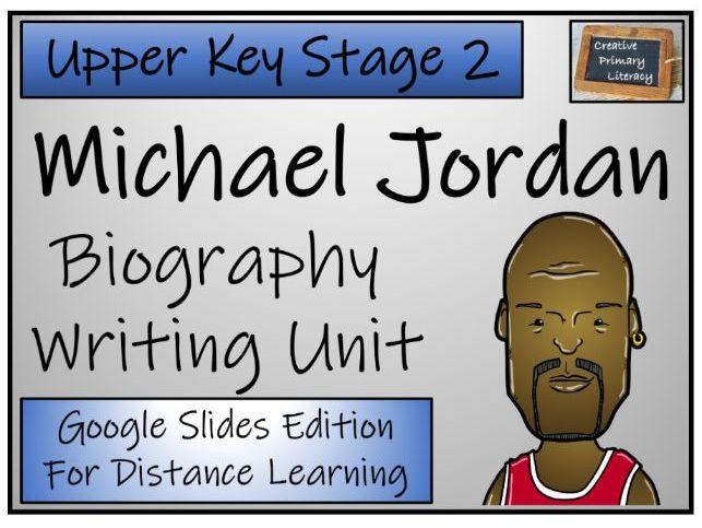 UKS2 Michael Jordan Biography Writing & Distance Learning Unit