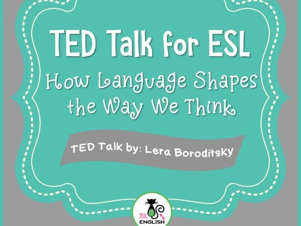 ESL Lesson for TED Talk - How Language Shapes the Way We Think