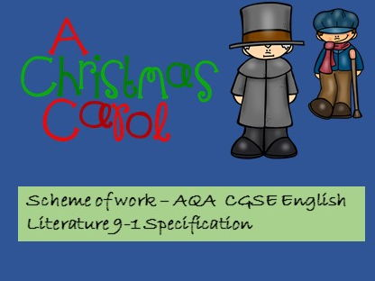 Scheme of work 'A Christmas Carol' AQA 9-1 specification GCSE English Literature