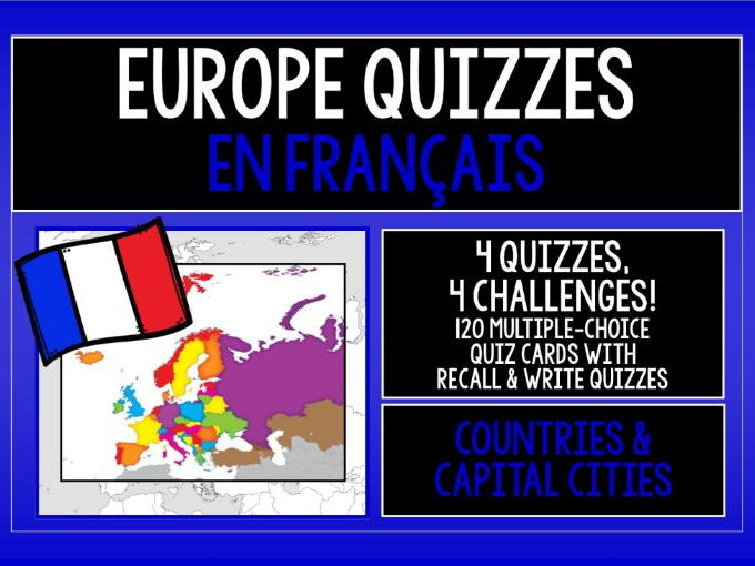 FRENCH - EUROPE COUNTRIES & CAPITAL CITIES - 4 QUIZZES, 4 CHALLENGES!