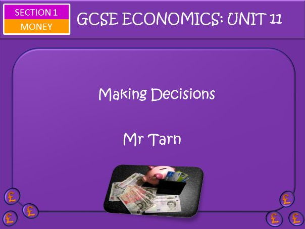 AQA GCSE Economics Unit 11 Money Section Lesson 2: Making Decisions