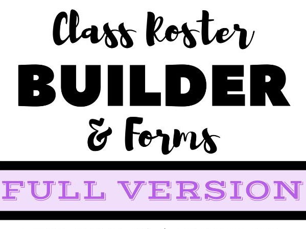 FULL VERSION: Class Roster Builder & Forms