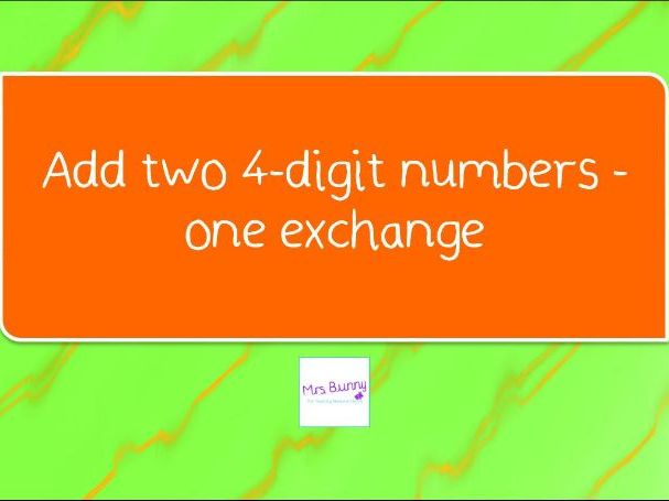 3. Add two 4-digit numbers - one exchange lesson pack (Y4 A&S)