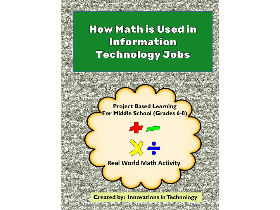 Real World Math:  How Math is Used in Information Technology Careers