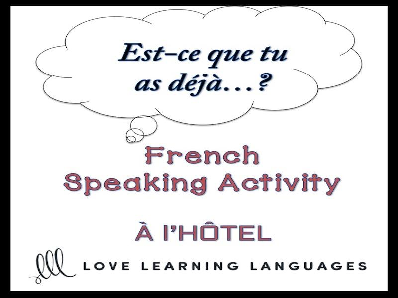 L'HÔTEL French Speaking Activity: Est-ce que tu as déjà…?