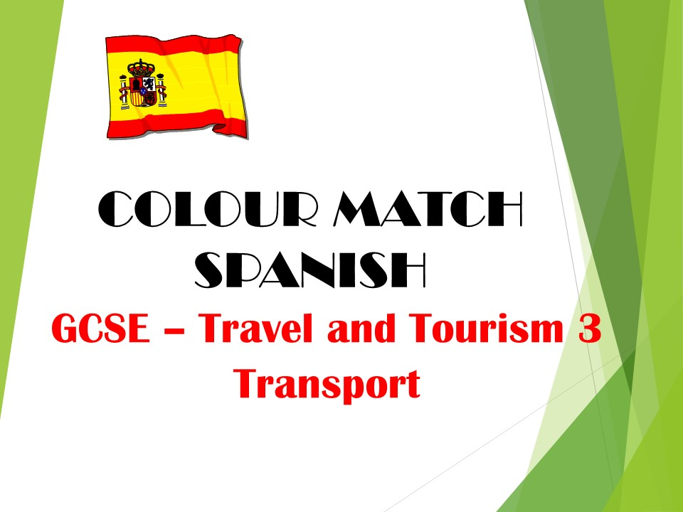 GCSE SPANISH - Travel and Tourism 3  (Transport) - COLOUR MATCH