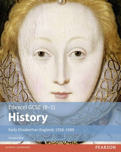 Edexcel GCSE History, Early Elizabethan England, 1558-1588 - Topic 1: Queen, Government & Religion, 1558-1569