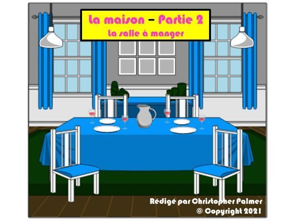 Key Stage 3: French: The House Part 2: La salle a manger
