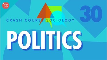 Crash Course Sociology E#30 Politics  Q & A Key