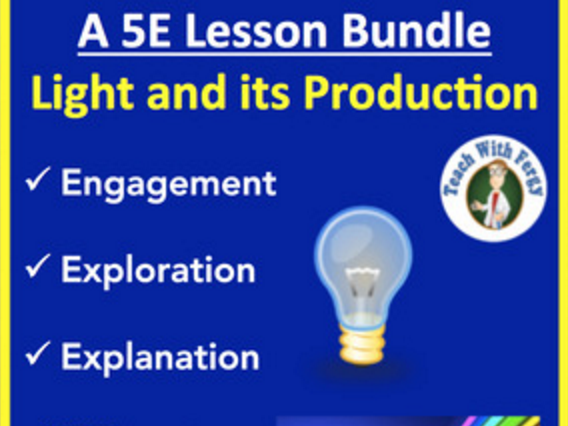 Light and its Production - Complete 5E Lesson Bundle