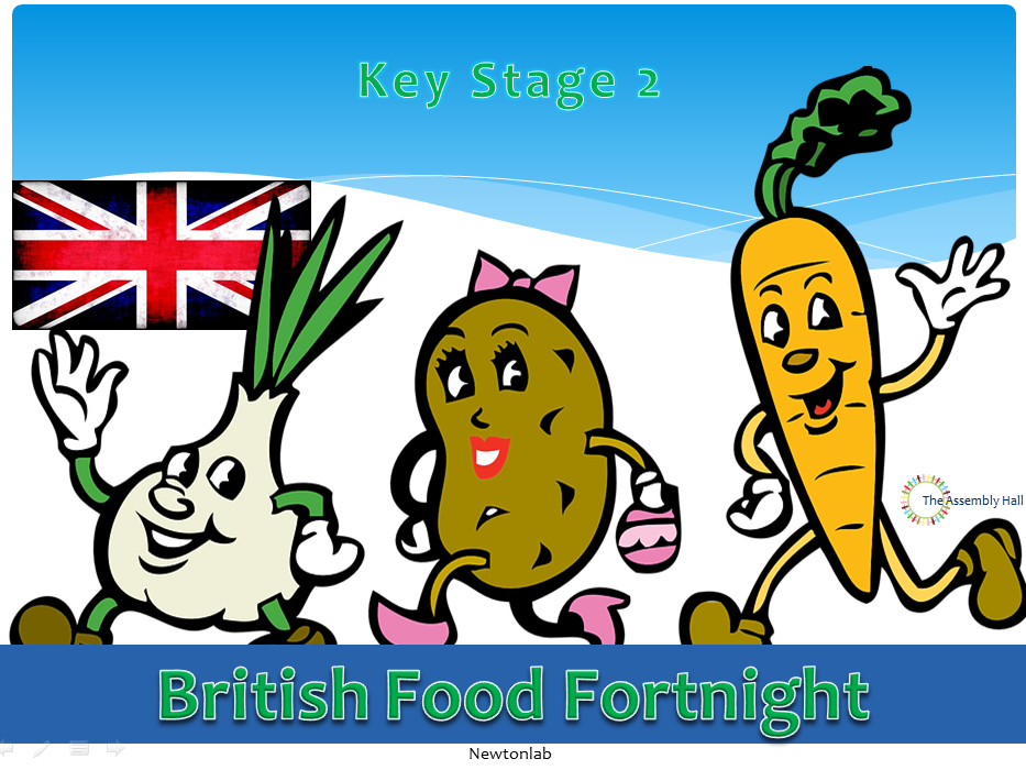 British Food Fortnight Assembly - 19th September to 4th October 2020 - Key Stage 2