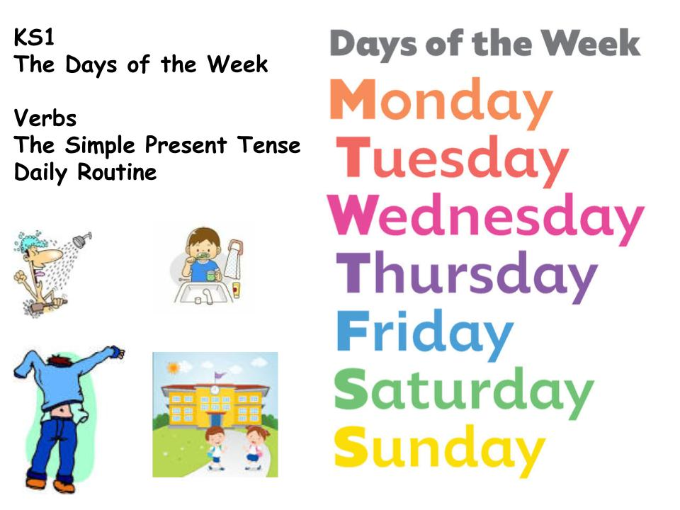 KS1 Days of the Week and Verbs - Simple Present Tense and Daily Routine