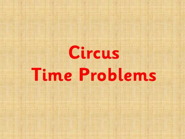 Circus themed time problems
