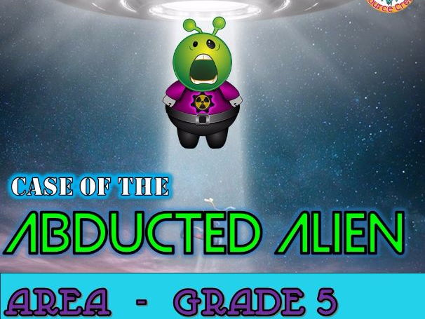 Area Review Math Mystery - Case of The Abducted Alien (GRADE 5)