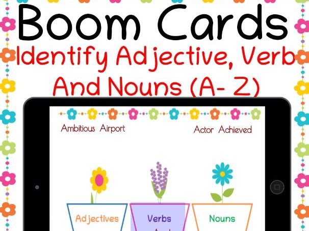 Identify Adjectives, Verbs And Nouns ( A to Z) Boom Cards For Distance Learning