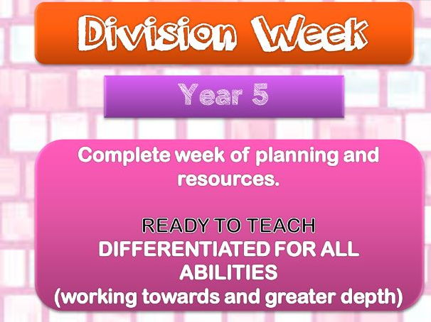Division Week    Year 5.     Ready to Teach