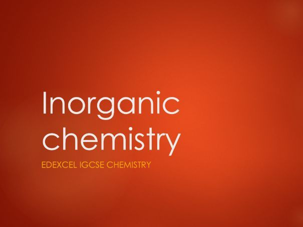 Chemistry Edexcel IGCSE PowerPoints - Inorganic chemistry