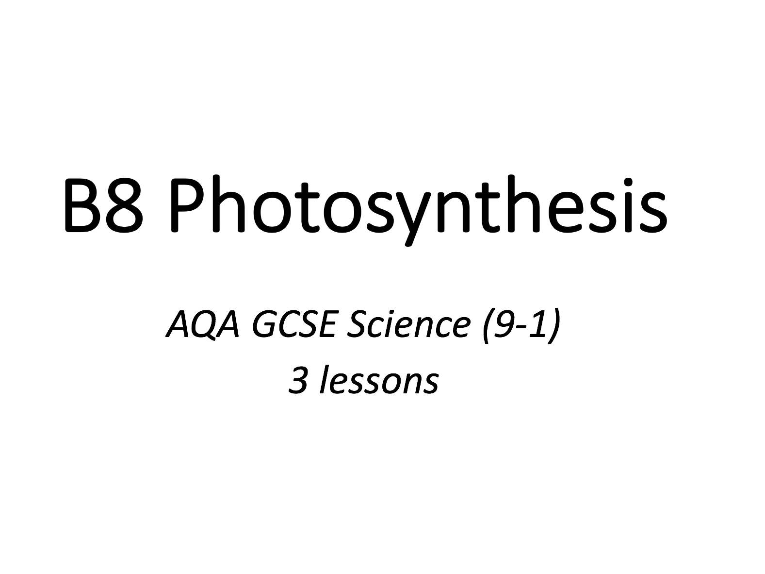 B8 Photosynthesis