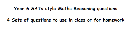 Year 6 SATs style Maths Reasoning Questions