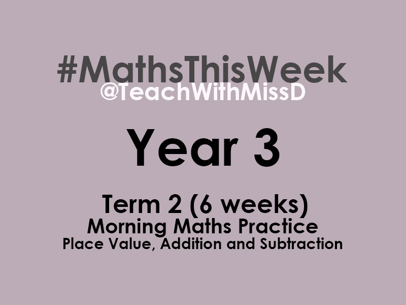 #MathsThisWeek - Year 3 Morning Maths Practice (Term 2 - 6 weeks)