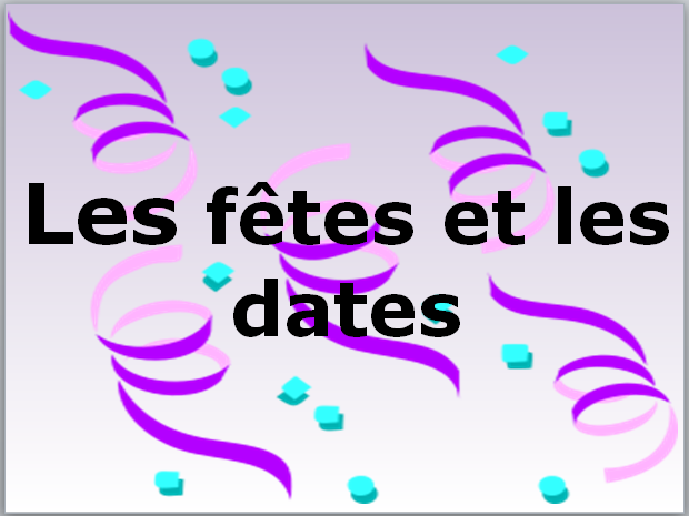 French Basics: Dates and Festivals