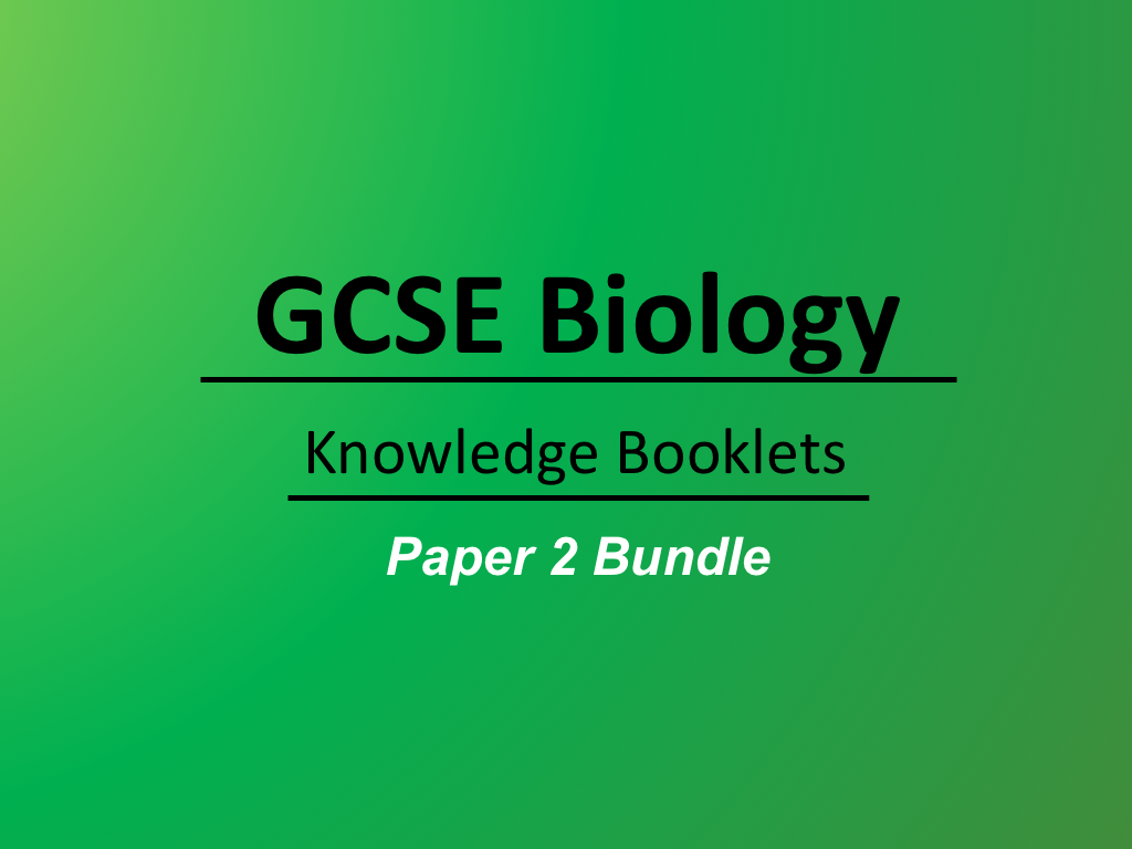 AQA Biology Paper 2: Knowledge Booklets