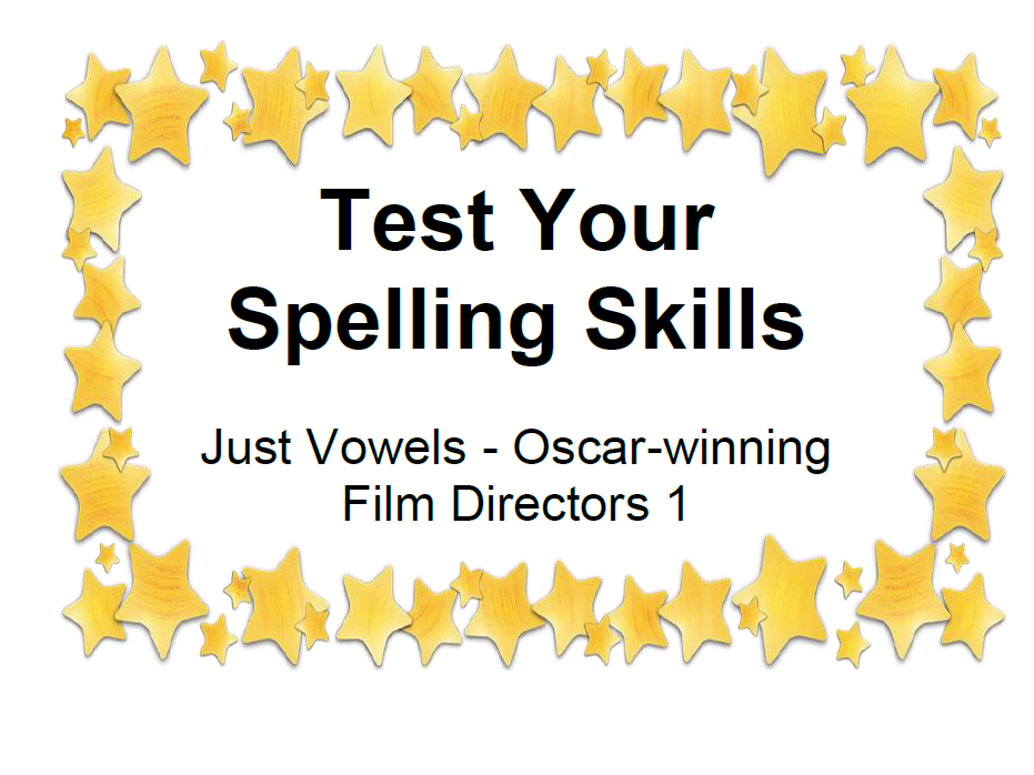 Test Your Spelling Skills Just Vowels - Oscar-winning Film Directors 1