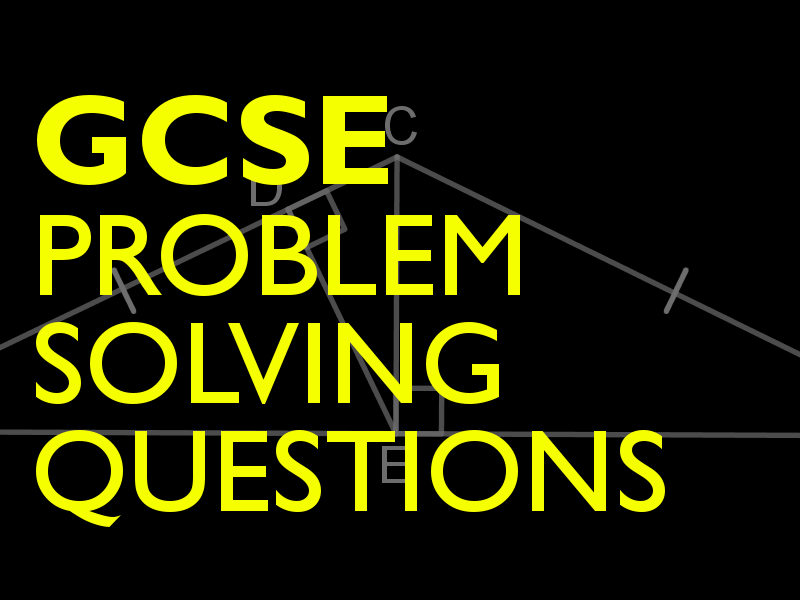 Algebra GCSE / Problem Solving Questions with answers