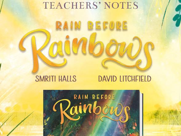 Rain Before Rainbows Teachers' Notes