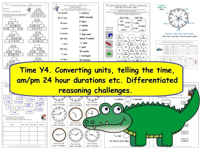 Time Y4 Read analogue digital 24 hr, convert units of time, differentiated challenges inc reasoning.