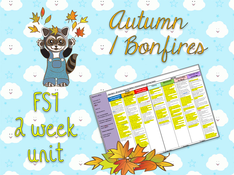 FS1 - Autumn / Bonfire Night - 2 week unit plan