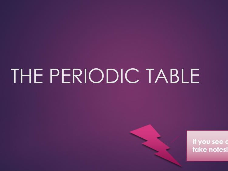 KS3/4 (GCSE) - The Structure of The Periodic Table