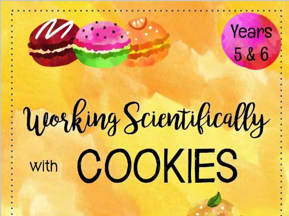 Working Scientifically with Cookies for Years 5 &6