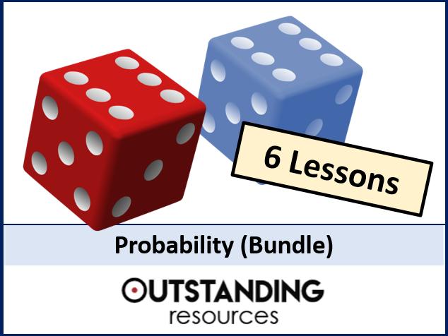 Probability BUNDLE (6 lessons)