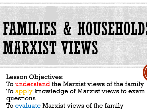 AQA Sociology Families & Households:  Marxist Perspective A Level