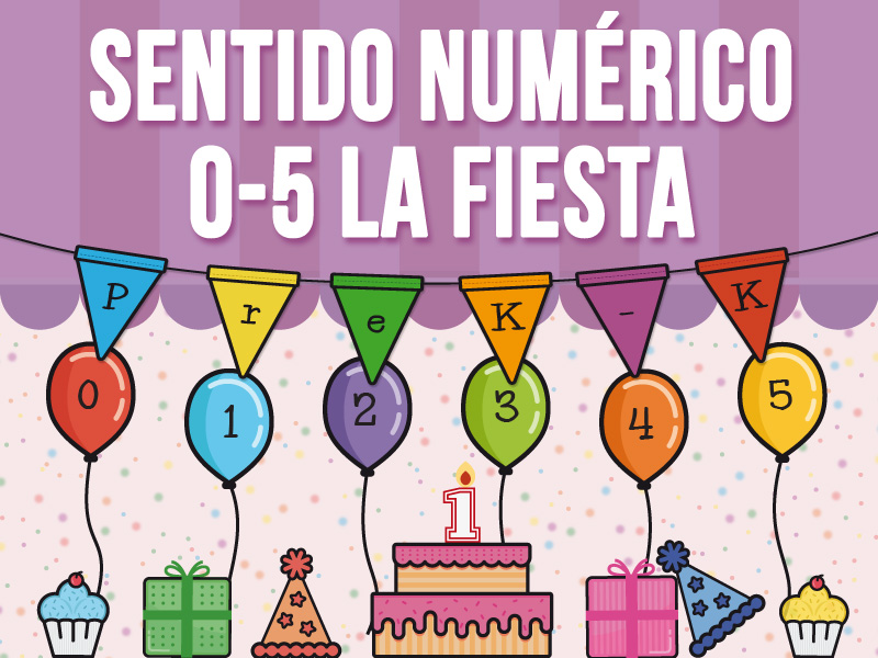 Sentido Numérico 0 - 5 - La Fiesta - SPANISH VERSION