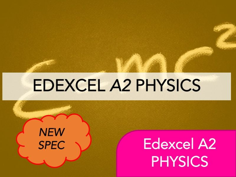 Edexcel Physics A2(NEW) - Full Course Bundle - Revision, Questions, Full Notes