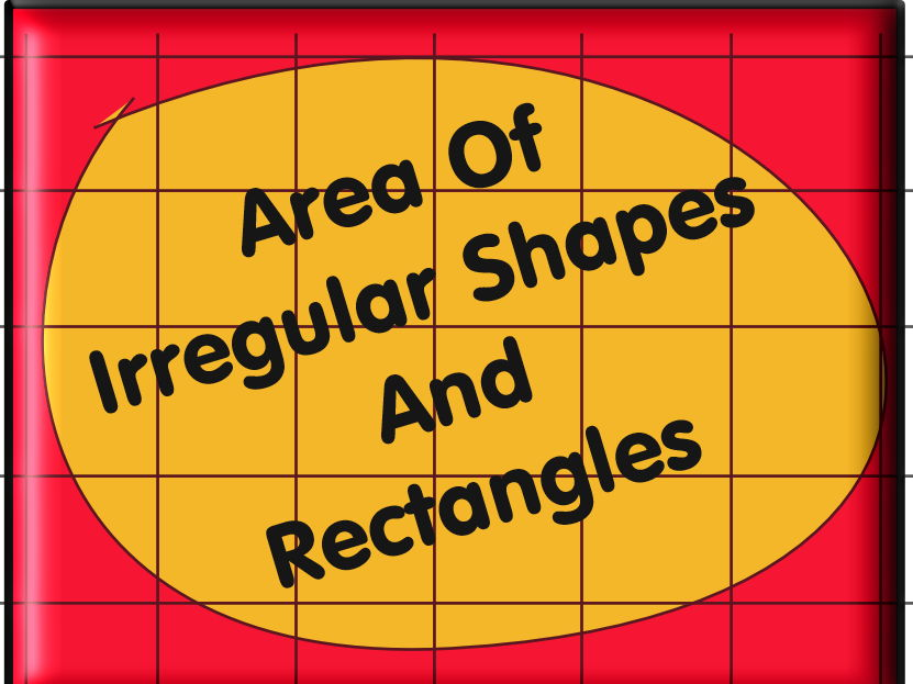 Area Of Irregular Shapes and Rectangles