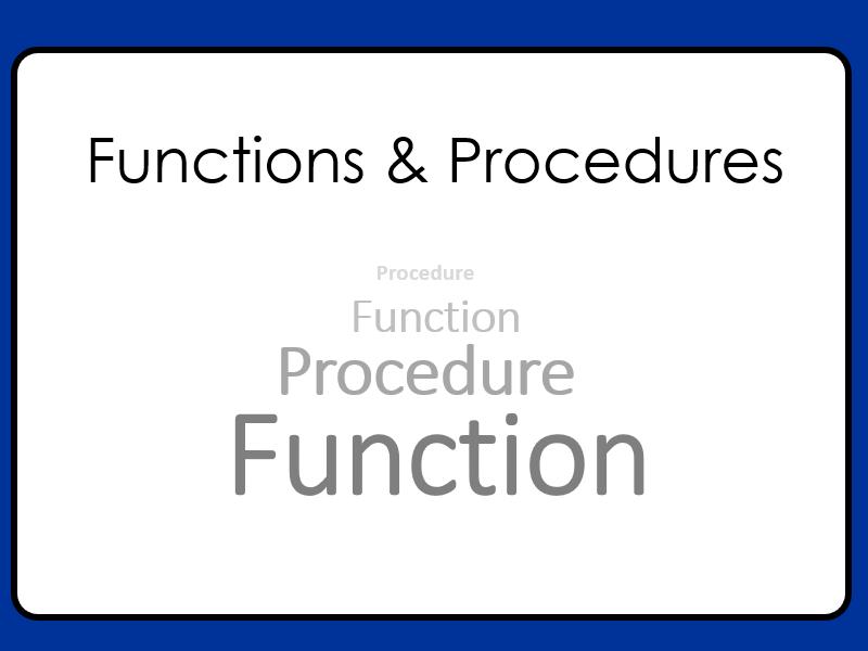 Programming Procedures & Functions