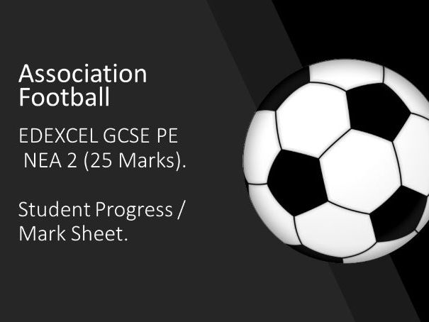 EDEXCEL GCSE PE FOOTBALL: Student Progress and Assessment Sheet NEA Part 2