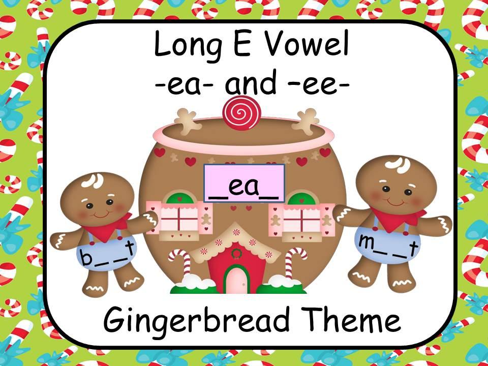 Long Vowel E  - Gingerbread Theme