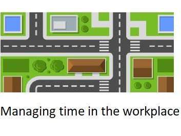 Managing time in the workplace
