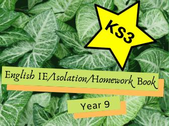 English IE/Isolation/Homework Work Booklet YEAR 9