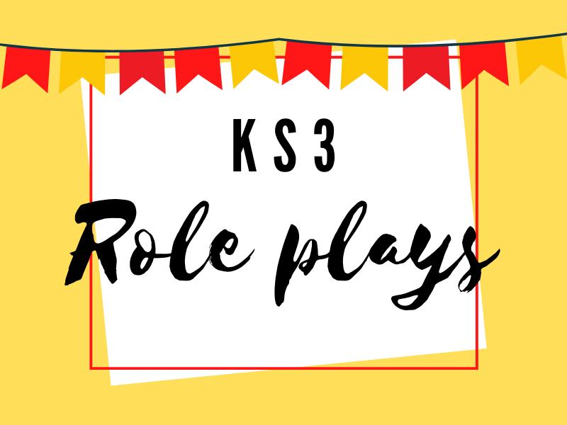 KS3 Role Plays