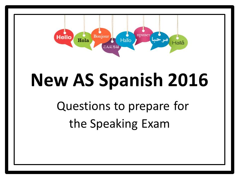 Spanish AS 2016 - Questions to prepare for the speaking exam