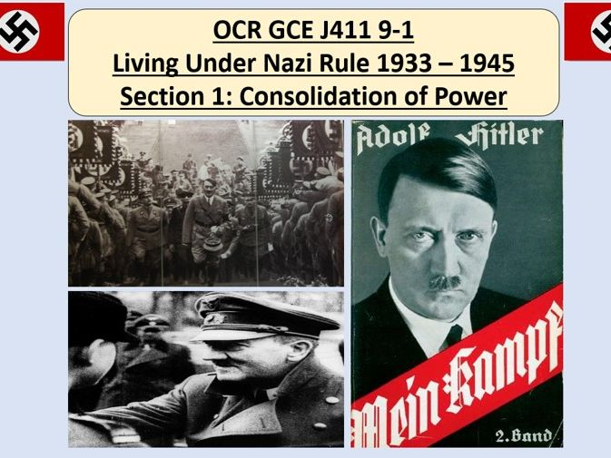 OCR GCE J411 9-1 Living Under Nazi Rule 1933 – 1945 Section 1: Consolidation of Power