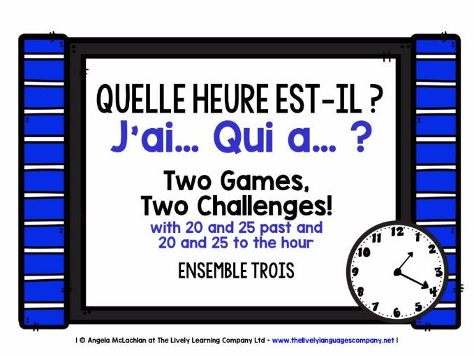 FRENCH TELLING TIME (3) - 2 GAMES, 2 CHALLENGES - I HAVE, WHO HAS?